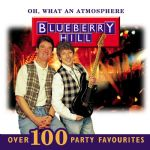 Oh, What An Atmosphere - Over 100 Party Favourites - BlueberryHill. 2 x CD